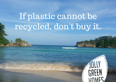 If plastic cannot be recycled, don_t buy it