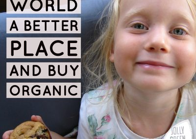 Make the world a better place and buy organic